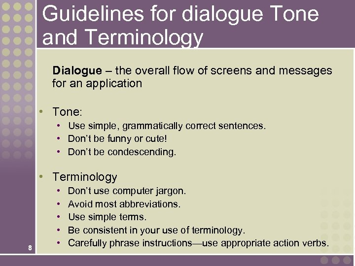 Guidelines for dialogue Tone and Terminology Dialogue – the overall flow of screens and