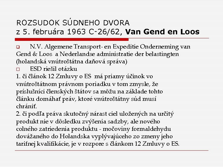 ROZSUDOK SÚDNEHO DVORA z 5. februára 1963 C‑ 26/62, Van Gend en Loos N.