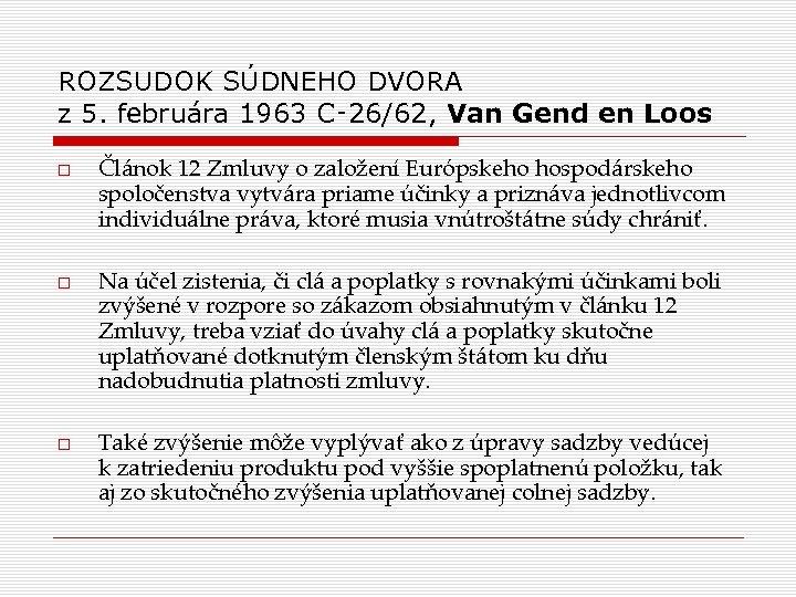 ROZSUDOK SÚDNEHO DVORA z 5. februára 1963 C‑ 26/62, Van Gend en Loos Článok
