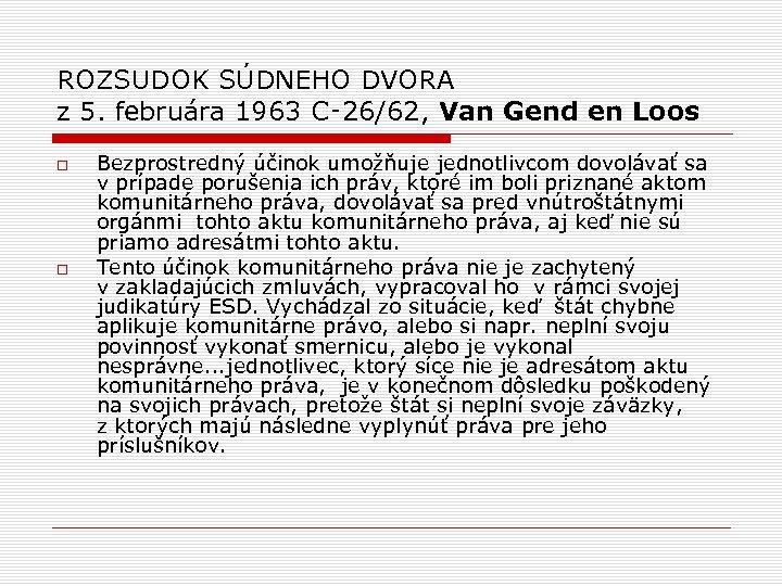ROZSUDOK SÚDNEHO DVORA z 5. februára 1963 C‑ 26/62, Van Gend en Loos Bezprostredný