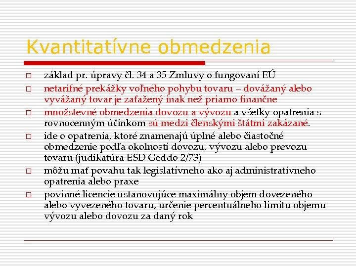 Kvantitatívne obmedzenia základ pr. úpravy čl. 34 a 35 Zmluvy o fungovaní EÚ netarifné