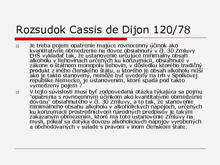 Rozsudok Cassis de Dijon 120/78 Je treba pojem opatrenie majúce rovnocenný účinok ako kvantitatívne