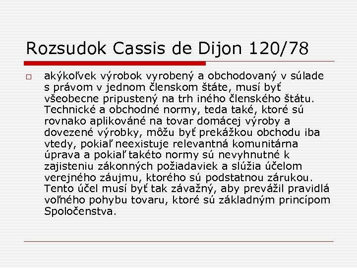 Rozsudok Cassis de Dijon 120/78 akýkoľvek výrobok vyrobený a obchodovaný v súlade s právom