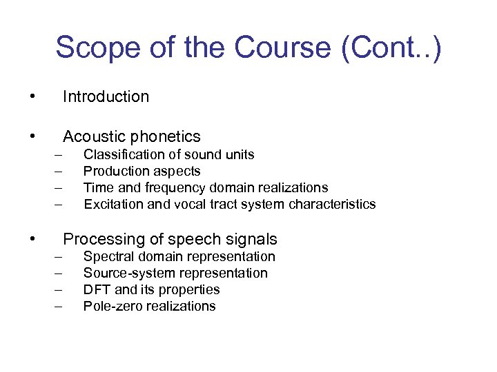 Scope of the Course (Cont. . ) • Introduction • Acoustic phonetics – –