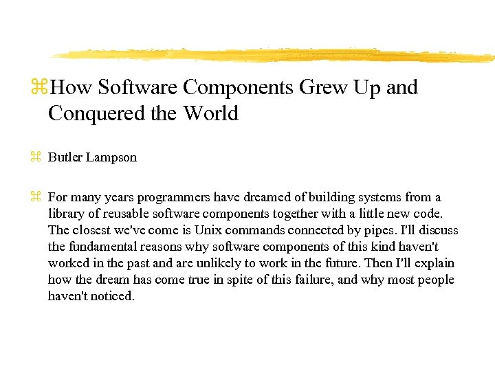 z. How Software Components Grew Up and Conquered the World z Butler Lampson z