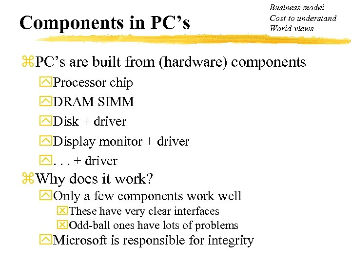 Components in PC's Business model Cost to understand World views z. PC's are built