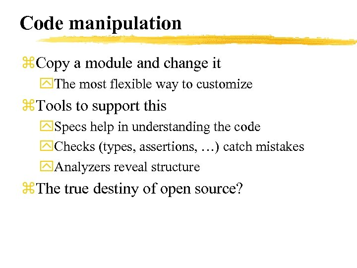 Code manipulation z. Copy a module and change it y. The most flexible way