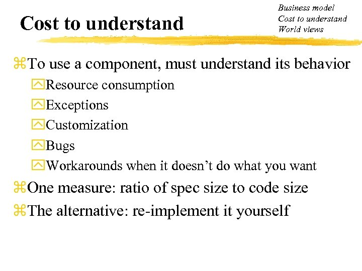 Cost to understand Business model Cost to understand World views z. To use a