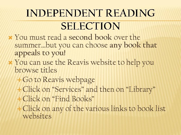 INDEPENDENT READING SELECTION second book over the summer…but you can choose any book that
