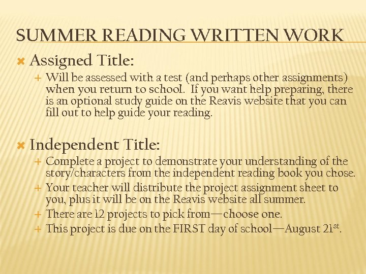 SUMMER READING WRITTEN WORK Assigned Title: Will be assessed with a test (and perhaps
