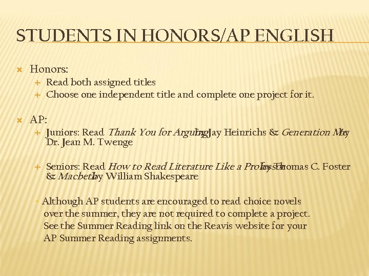 STUDENTS IN HONORS/AP ENGLISH Honors: Read both assigned titles Choose one independent title and