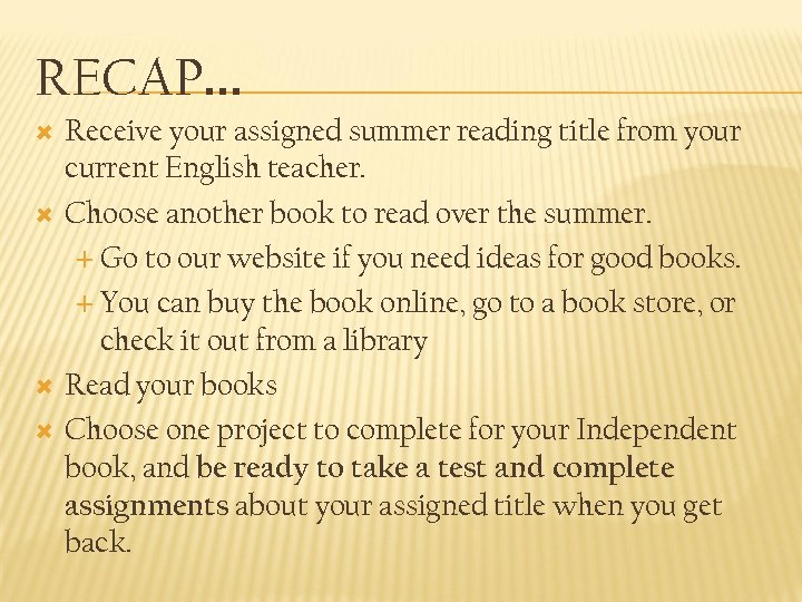 RECAP… Receive your assigned summer reading title from your current English teacher. Choose another