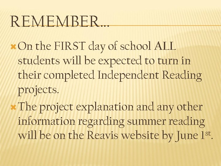 REMEMBER… ALL students will be expected to turn in their completed Independent Reading projects.