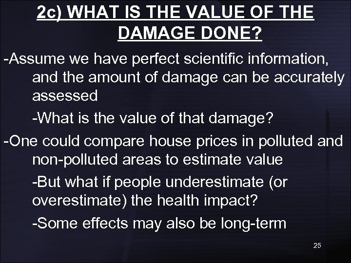 2 c) WHAT IS THE VALUE OF THE DAMAGE DONE? -Assume we have perfect
