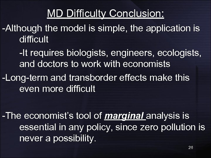 MD Difficulty Conclusion: -Although the model is simple, the application is difficult -It requires