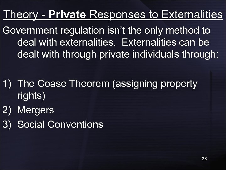 Theory - Private Responses to Externalities Government regulation isn't the only method to deal