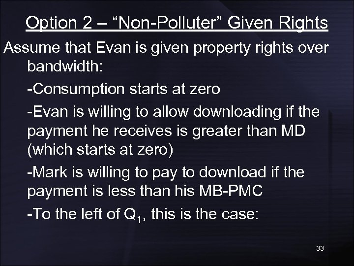 """Option 2 – """"Non-Polluter"""" Given Rights Assume that Evan is given property rights over"""
