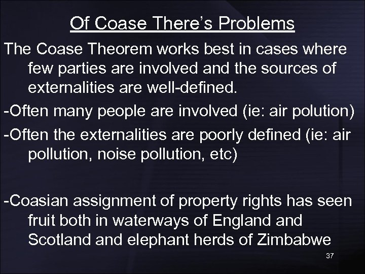 Of Coase There's Problems The Coase Theorem works best in cases where few parties