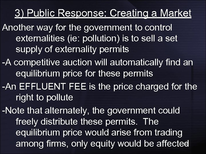 3) Public Response: Creating a Market Another way for the government to control externalities