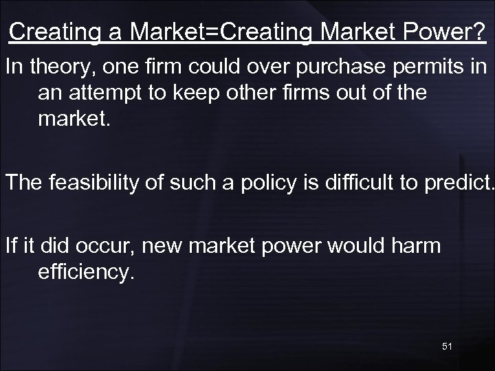 Creating a Market=Creating Market Power? In theory, one firm could over purchase permits in