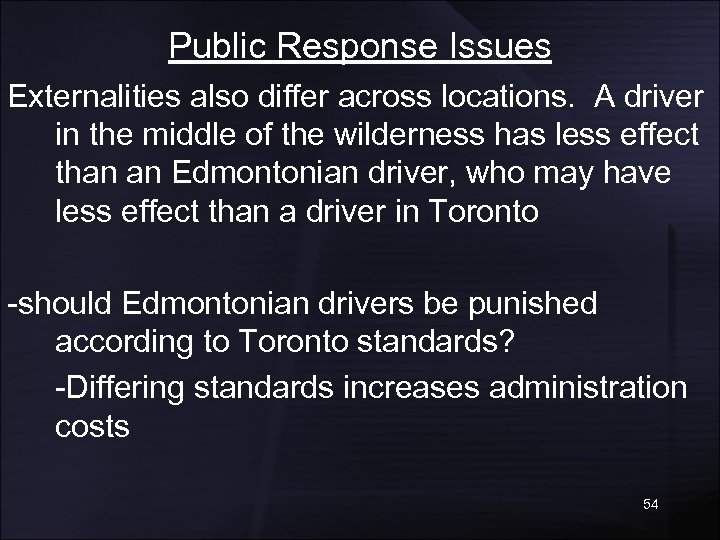 Public Response Issues Externalities also differ across locations. A driver in the middle of