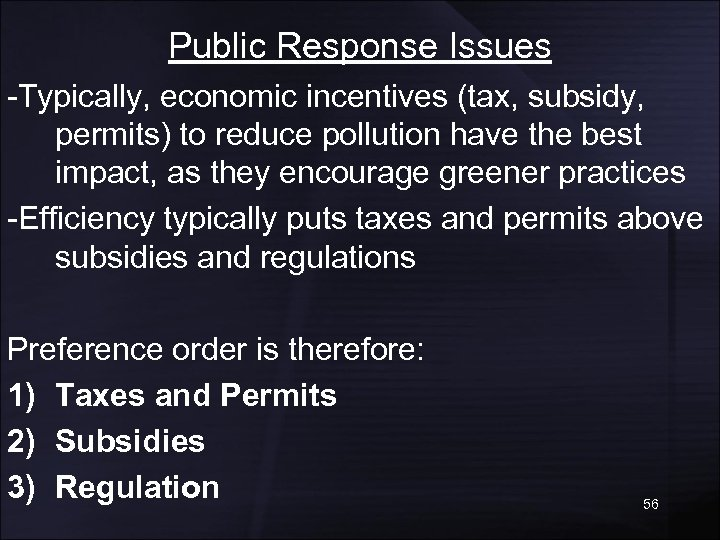 Public Response Issues -Typically, economic incentives (tax, subsidy, permits) to reduce pollution have the