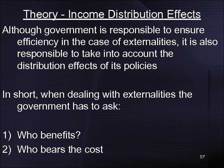 Theory - Income Distribution Effects Although government is responsible to ensure efficiency in the