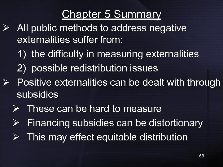 Chapter 5 Summary Ø All public methods to address negative externalities suffer from: 1)