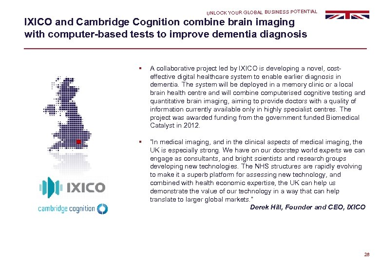 UNLOCK YOUR GLOBAL BUSINESS POTENTIAL IXICO and Cambridge Cognition combine brain imaging with computer-based