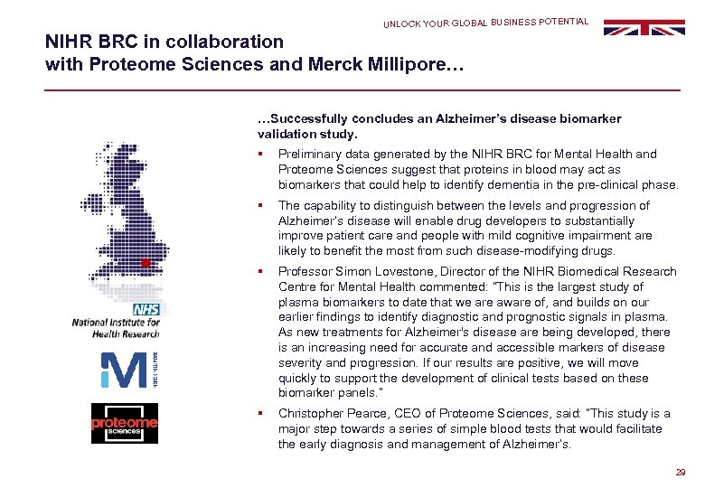 UNLOCK YOUR GLOBAL BUSINESS POTENTIAL NIHR BRC in collaboration with Proteome Sciences and Merck