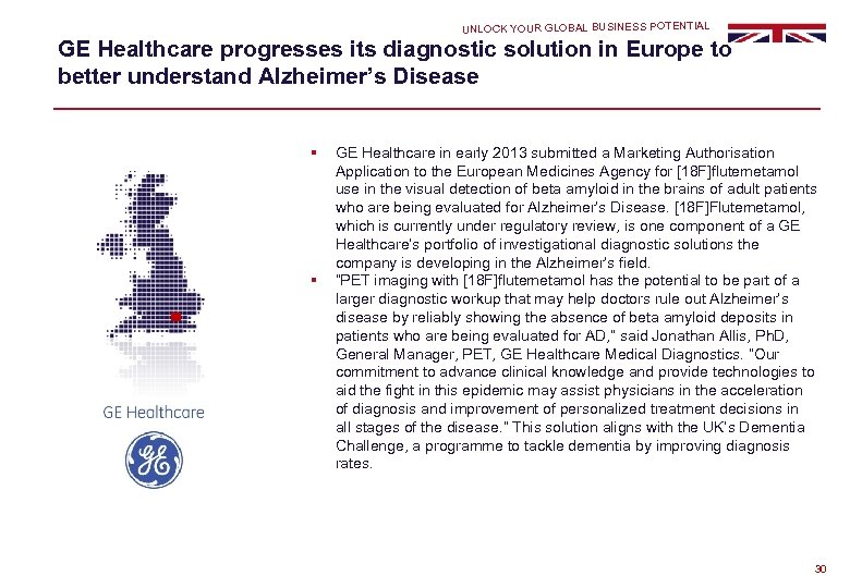 UNLOCK YOUR GLOBAL BUSINESS POTENTIAL GE Healthcare progresses its diagnostic solution in Europe to
