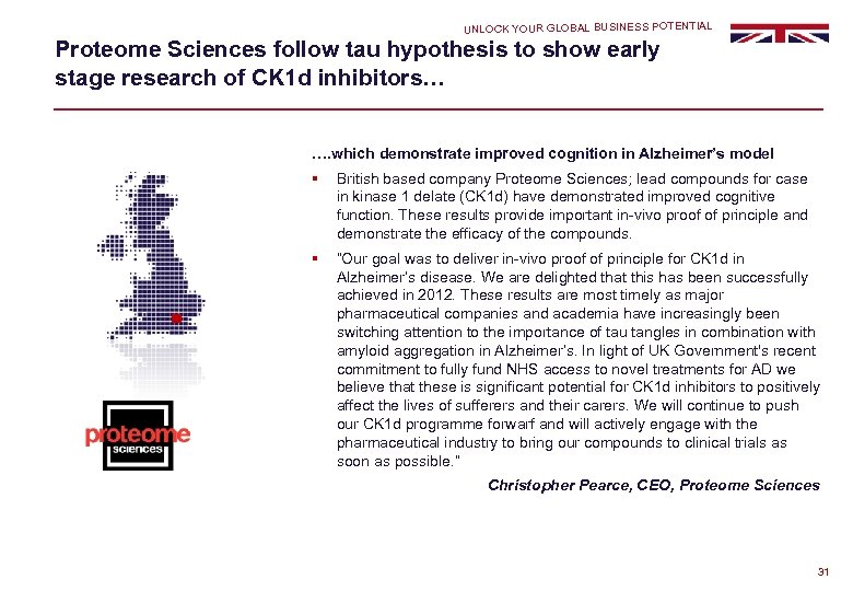 UNLOCK YOUR GLOBAL BUSINESS POTENTIAL Proteome Sciences follow tau hypothesis to show early stage