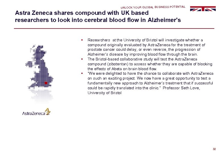 UNLOCK YOUR GLOBAL BUSINESS POTENTIAL Astra Zeneca shares compound with UK based researchers to