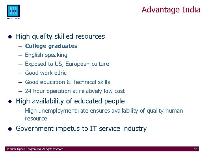 Advantage India l High quality skilled resources – College graduates – English speaking –