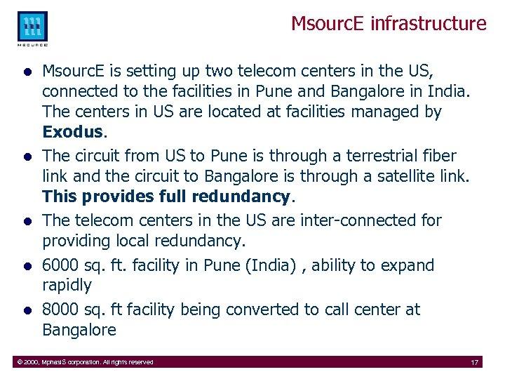 Msourc. E infrastructure l l l Msourc. E is setting up two telecom centers