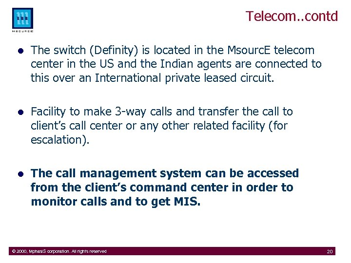 Telecom. . contd l The switch (Definity) is located in the Msourc. E telecom