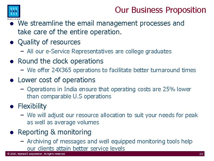 Our Business Proposition l l We streamline the email management processes and take care
