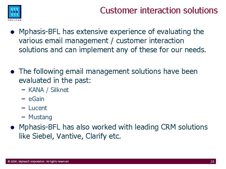 Customer interaction solutions l Mphasis-BFL has extensive experience of evaluating the various email management