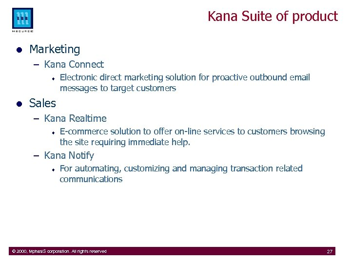 Kana Suite of product l Marketing – Kana Connect ¨ l Electronic direct marketing