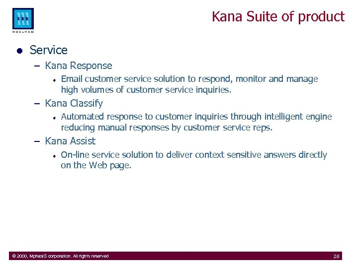 Kana Suite of product l Service – Kana Response ¨ Email customer service solution
