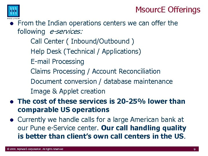 Msourc. E Offerings l l l From the Indian operations centers we can offer