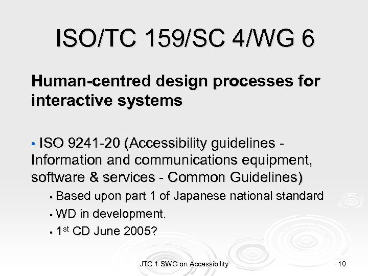 ISO/TC 159/SC 4/WG 6 Human-centred design processes for interactive systems • ISO 9241 -20