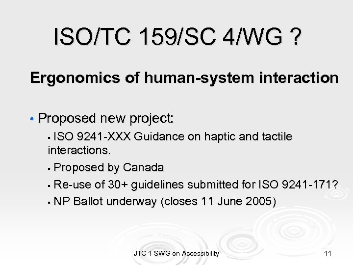 ISO/TC 159/SC 4/WG ? Ergonomics of human-system interaction • Proposed new project: ISO 9241