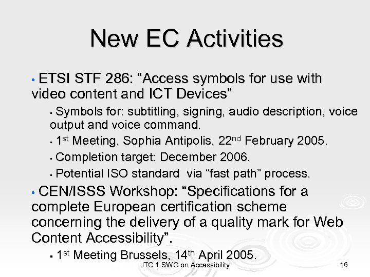 "New EC Activities • ETSI STF 286: ""Access symbols for use with video content"