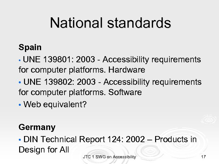 National standards Spain • UNE 139801: 2003 - Accessibility requirements for computer platforms. Hardware