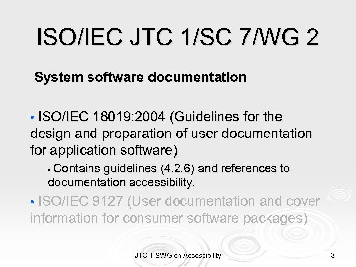 ISO/IEC JTC 1/SC 7/WG 2 System software documentation • ISO/IEC 18019: 2004 (Guidelines for