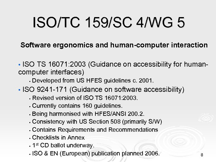 ISO/TC 159/SC 4/WG 5 Software ergonomics and human-computer interaction • ISO TS 16071: 2003