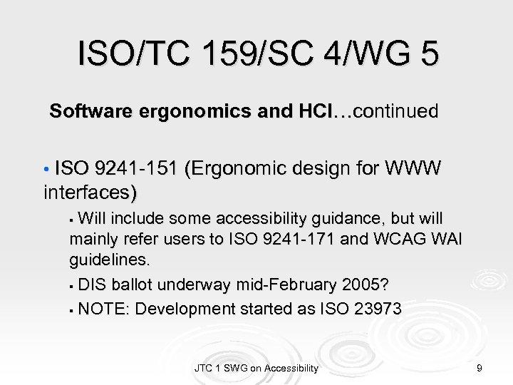 ISO/TC 159/SC 4/WG 5 Software ergonomics and HCI…continued • ISO 9241 -151 (Ergonomic design