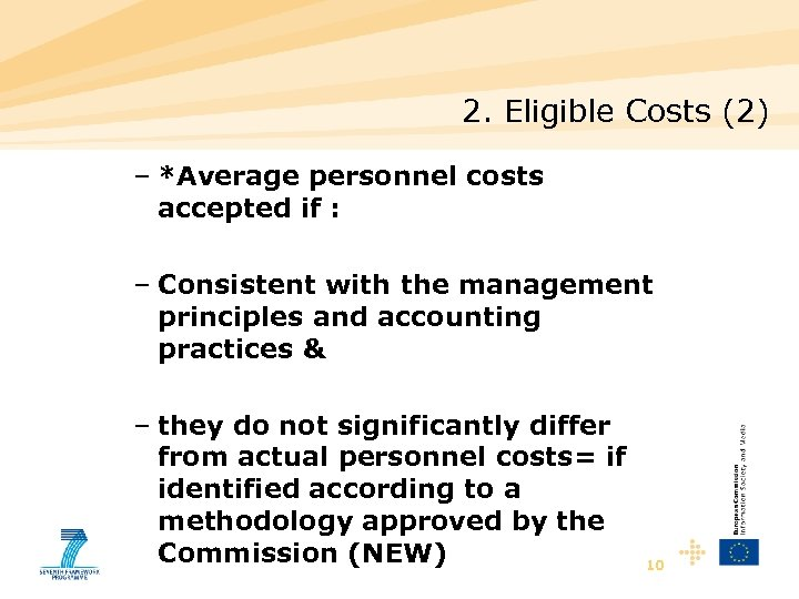 2. Eligible Costs (2) – *Average personnel costs accepted if : – Consistent with