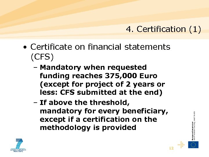 4. Certification (1) • Certificate on financial statements (CFS) – Mandatory when requested funding